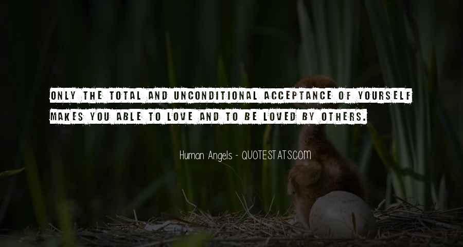 Unconditional Love Acceptance Quotes #1192992