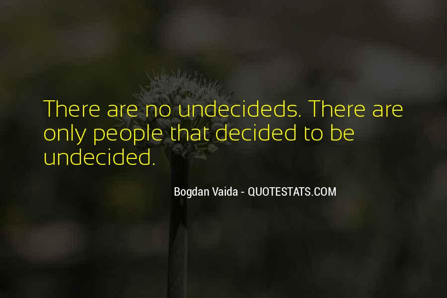Undecided Quotes #1125178