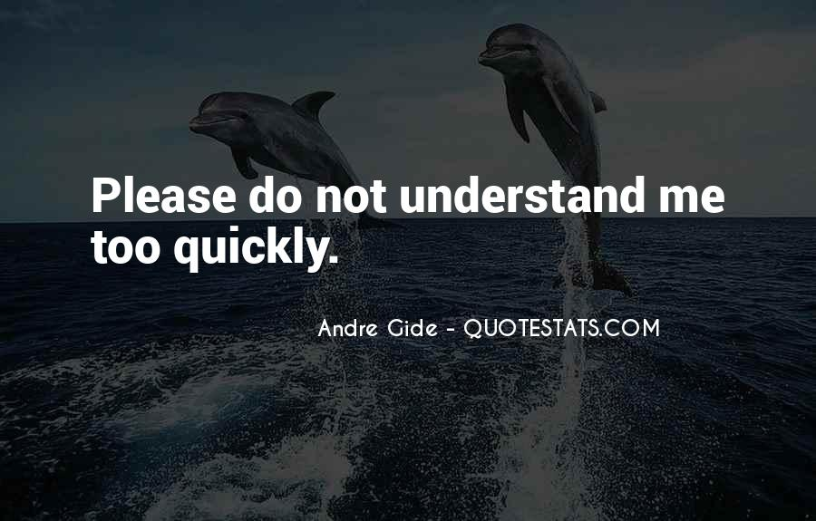 Understand Me Please Quotes #1023725