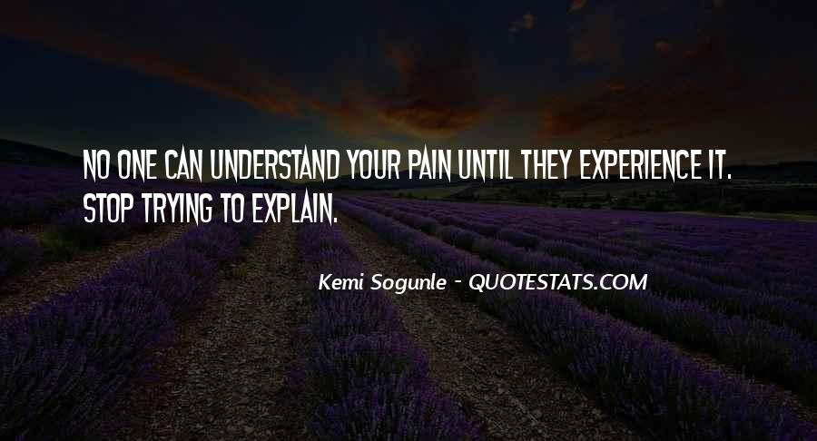 Understand Others Pain Quotes #178471