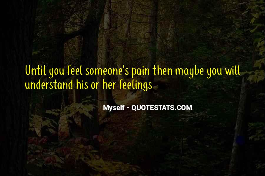 Understand Others Pain Quotes #394868