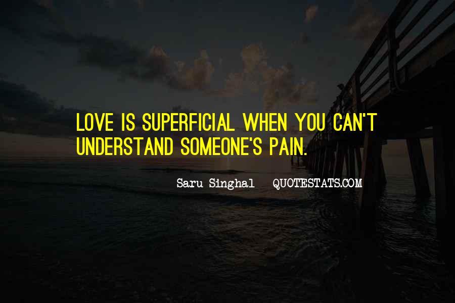 Understand Others Pain Quotes #61466