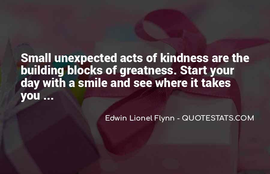 Unexpected Acts Of Kindness Quotes #846652