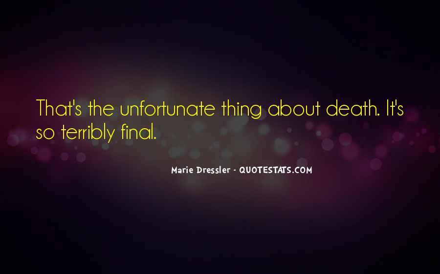 Unfortunate Death Quotes #1512390