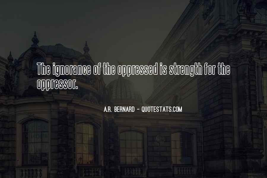 Quotes About Oppressed And Oppressor #1215302