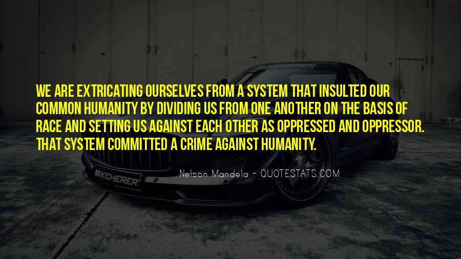 Quotes About Oppressed And Oppressor #1376445
