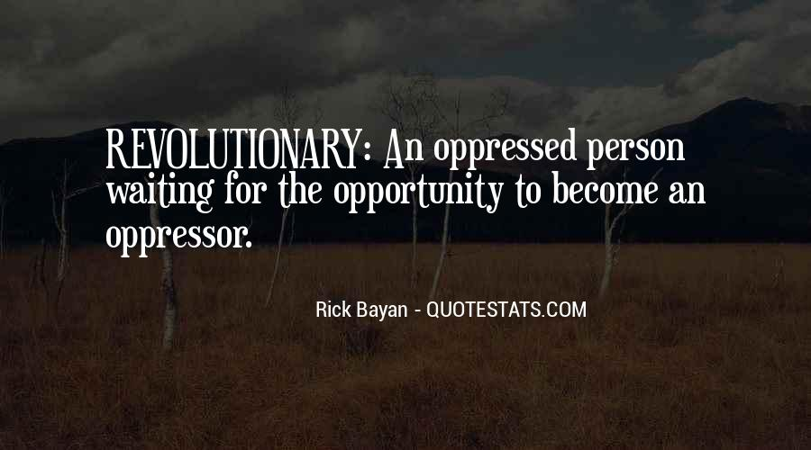 Quotes About Oppressed And Oppressor #1582302