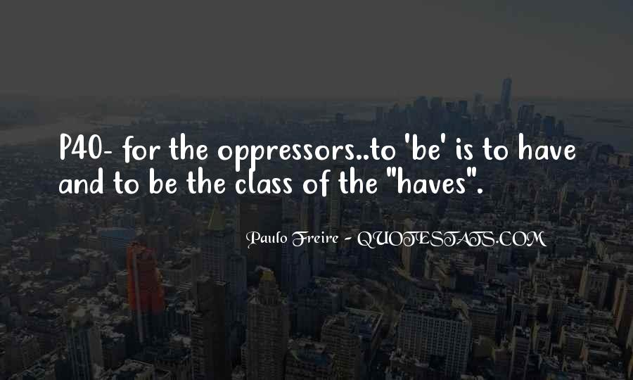 Quotes About Oppressed And Oppressor #308698