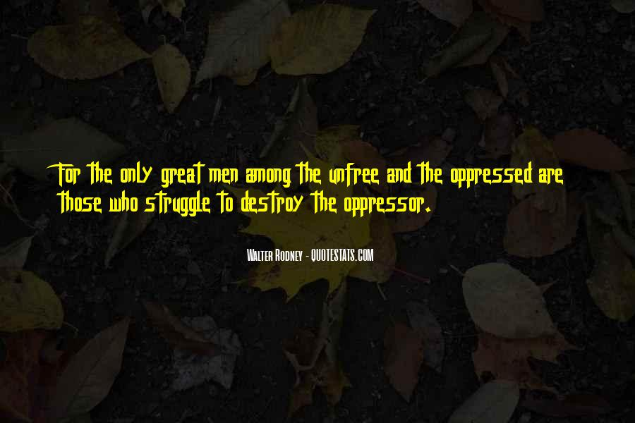 Quotes About Oppressed And Oppressor #881159