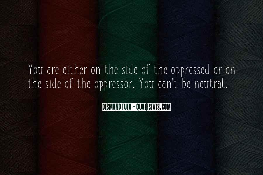 Quotes About Oppressed And Oppressor #89036