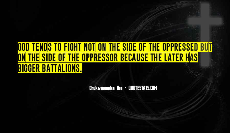 Quotes About Oppressed And Oppressor #891247