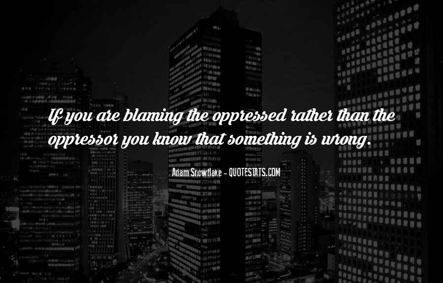 Quotes About Oppressed And Oppressor #964754
