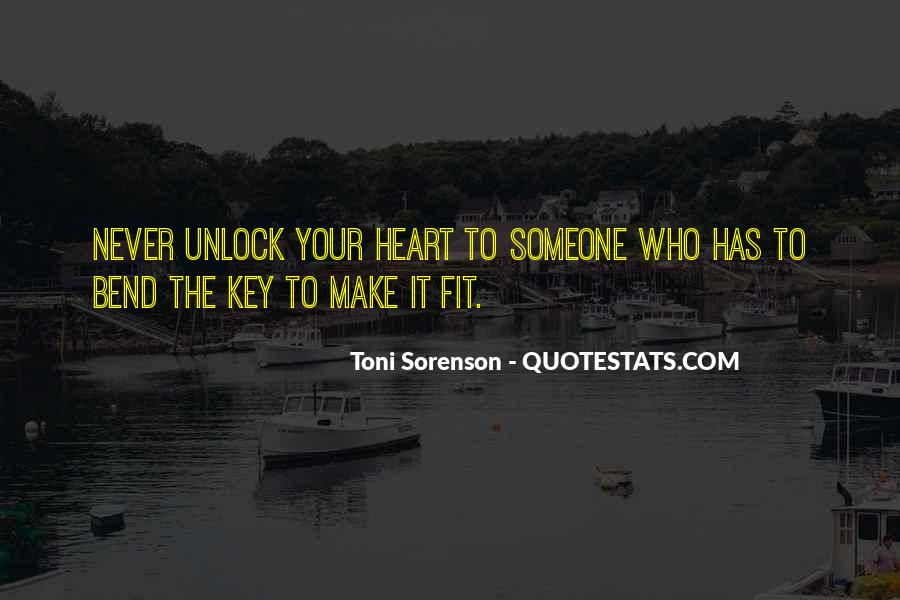 Unlock The Key To My Heart Quotes #907397