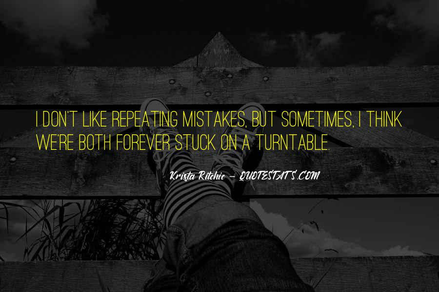 Quotes About Not Repeating Past Mistakes #948018