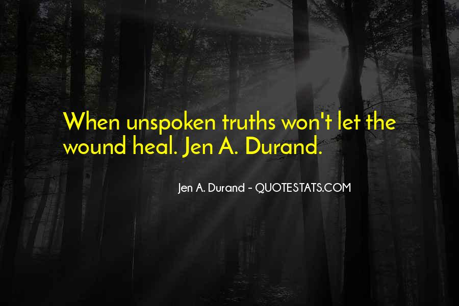 Unspoken Truth Quotes #1003175