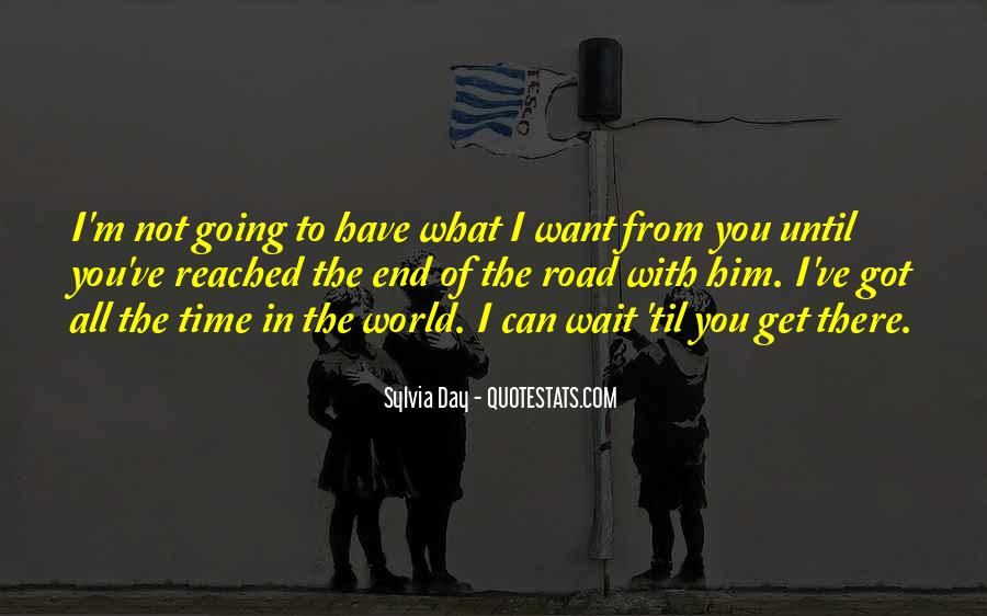 Until The End Of The World Quotes #1410337