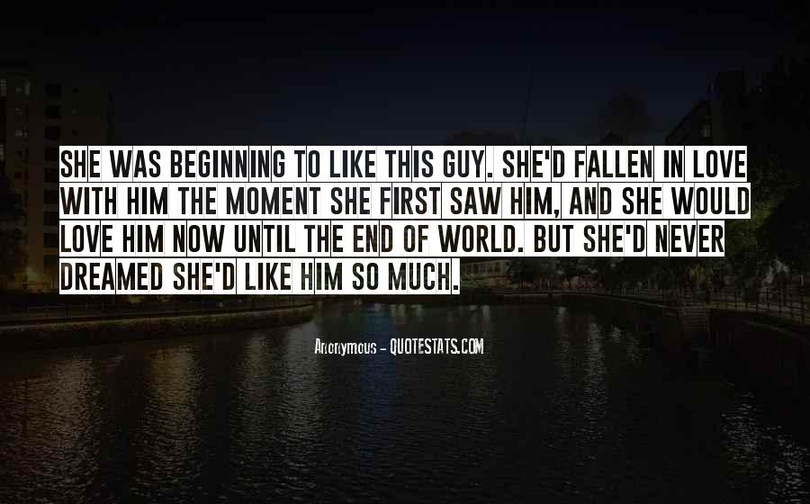 Until The End Of The World Quotes #1846508