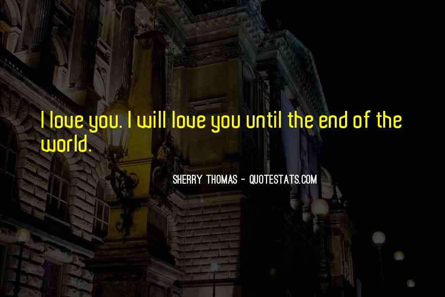 Until The End Of The World Quotes #1866253