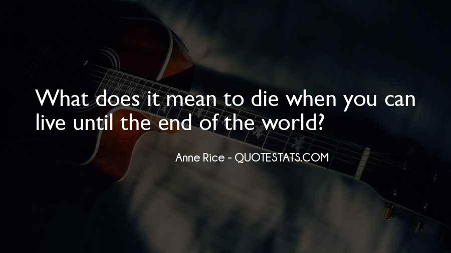 Until The End Of The World Quotes #567886