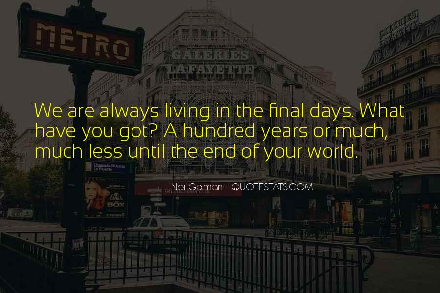 Until The End Of The World Quotes #602169