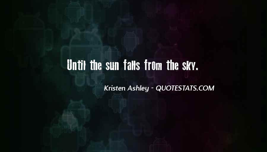 Until The Sun Falls From The Sky Quotes #79294