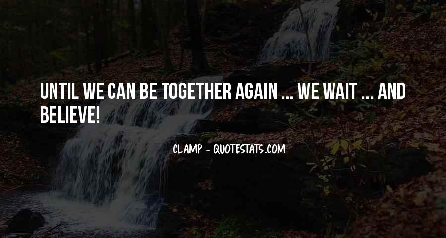 Until We Can Be Together Quotes #1158167