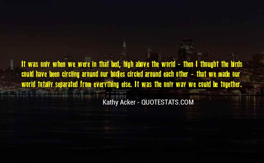 Up Above The World So High Quotes #352974