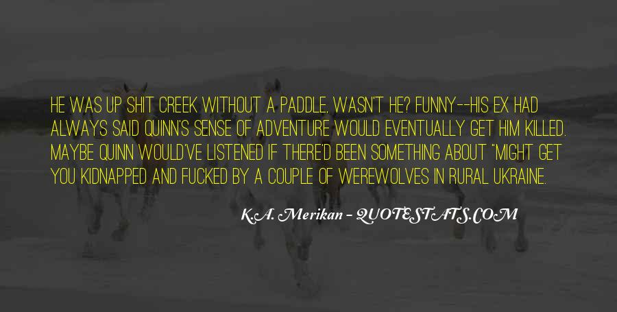 Up The Creek Quotes #564678