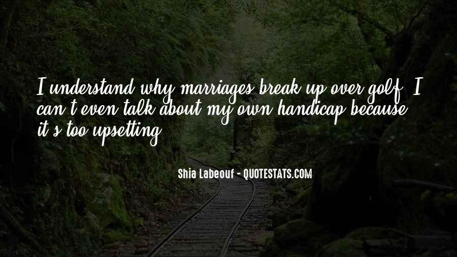 Upsetting Break Up Quotes #1429423