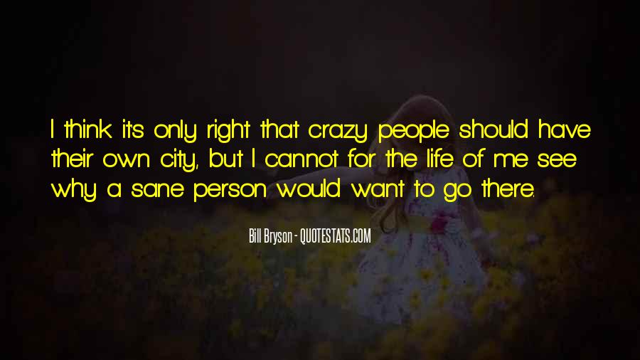 Quotes About A Crazy Life #139324