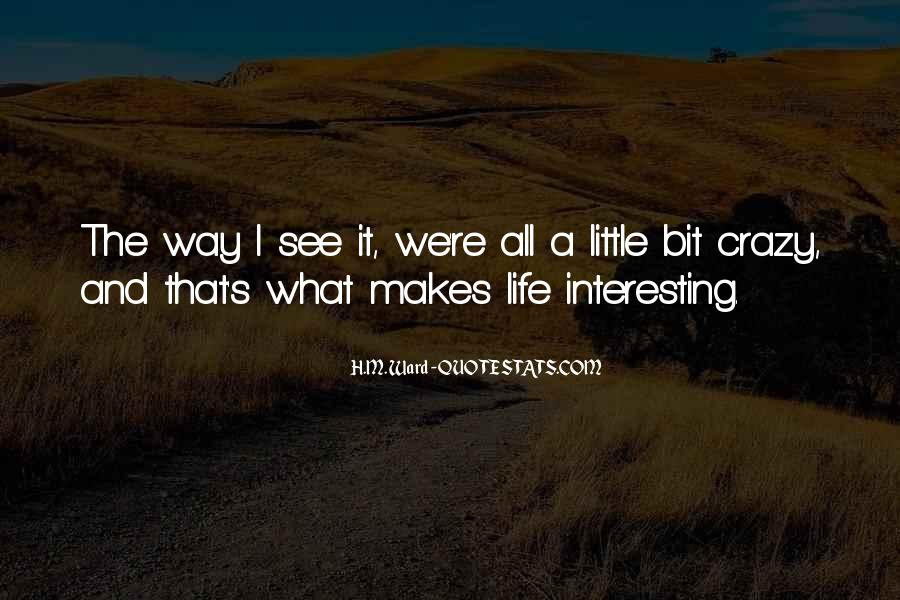 Quotes About A Crazy Life #171657