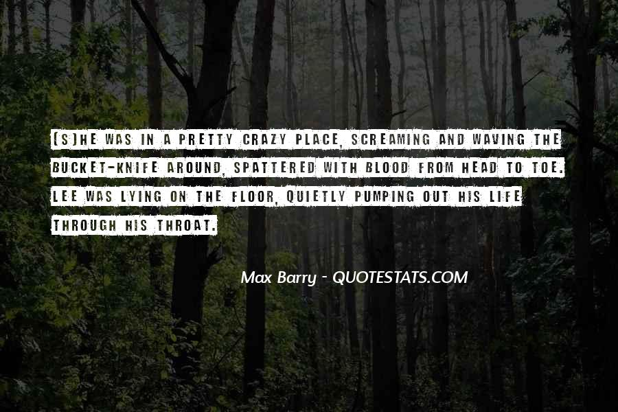 Quotes About A Crazy Life #288223