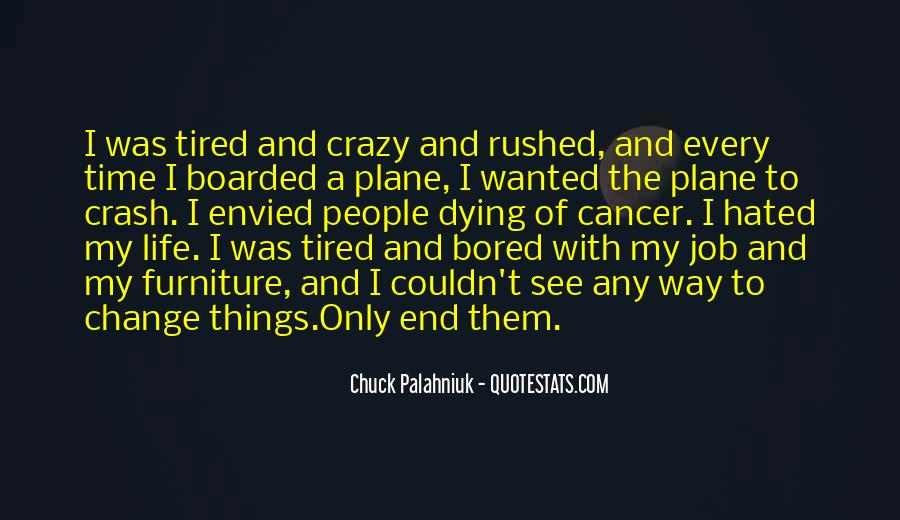 Quotes About A Crazy Life #316728