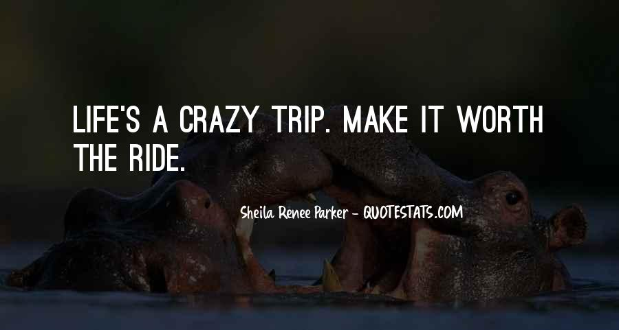 Quotes About A Crazy Life #514397