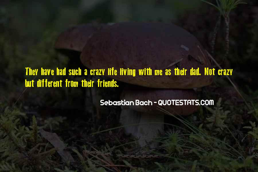 Quotes About A Crazy Life #635232