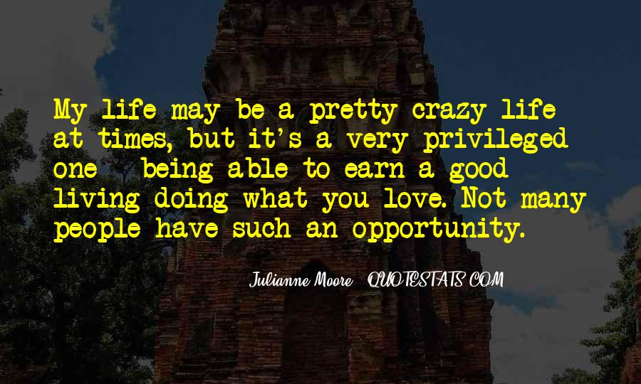 Quotes About A Crazy Life #694792