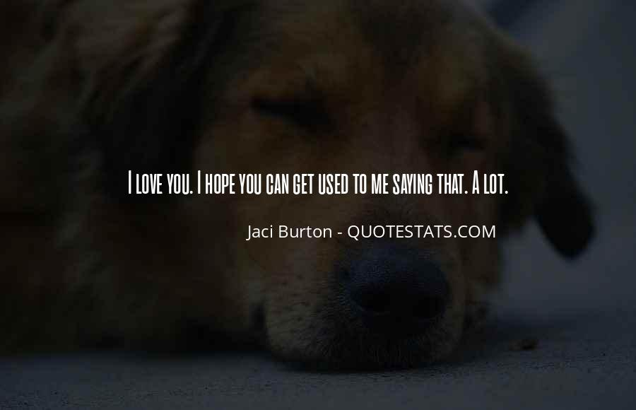 Used To Love You Quotes #14884