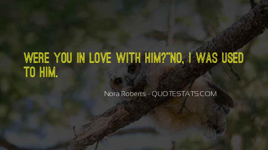 Used To Love You Quotes #242689