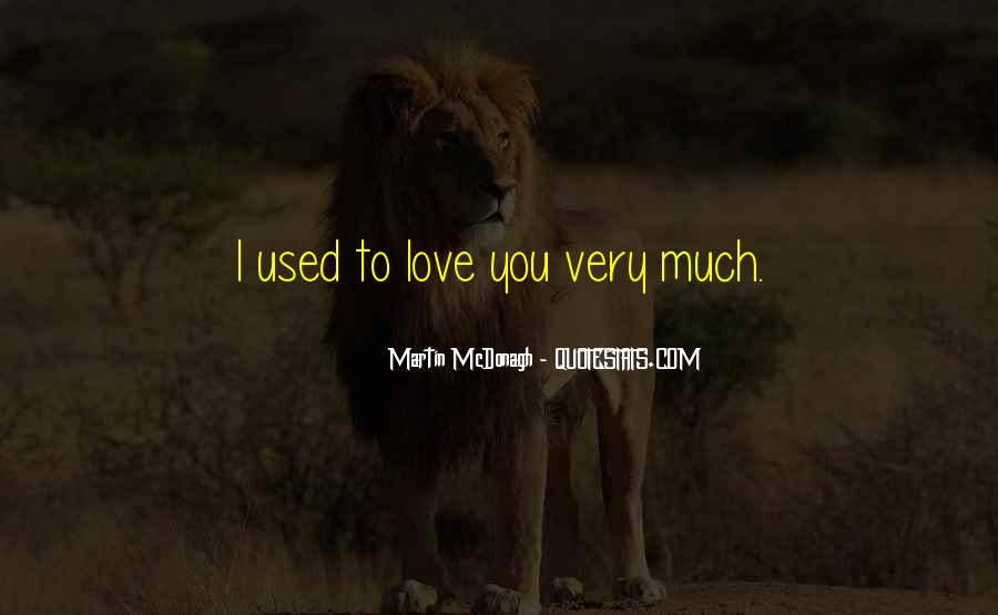 Used To Love You Quotes #71039