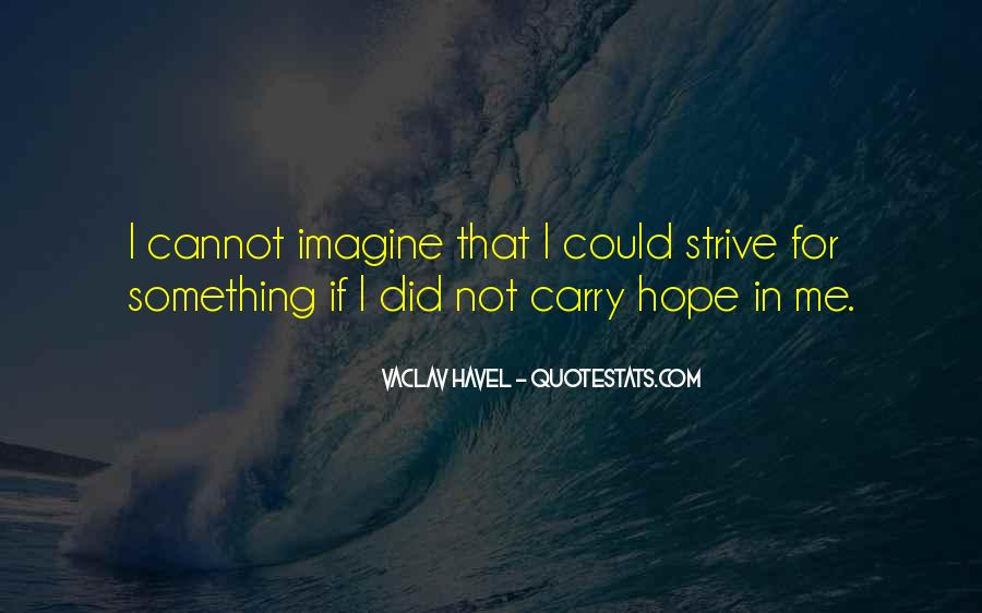 Vaclav Havel's Quotes #63069