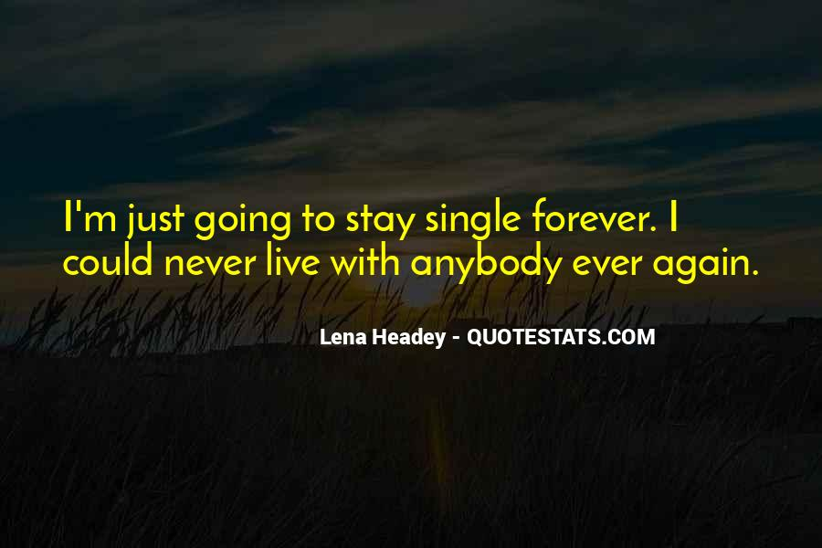 Quotes About Staying Single Forever #830254