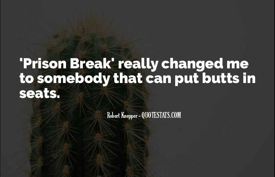 Quotes About Prison Break #127931
