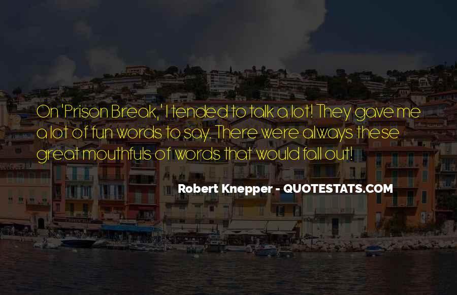 Quotes About Prison Break #1371870
