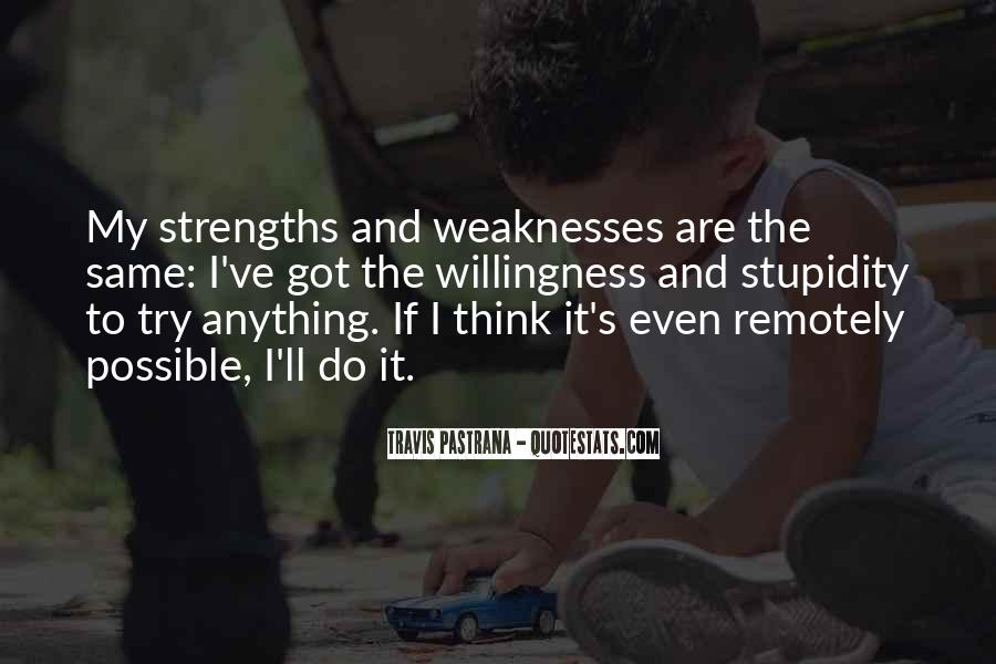 Quotes About Weaknesses And Strengths #1040796