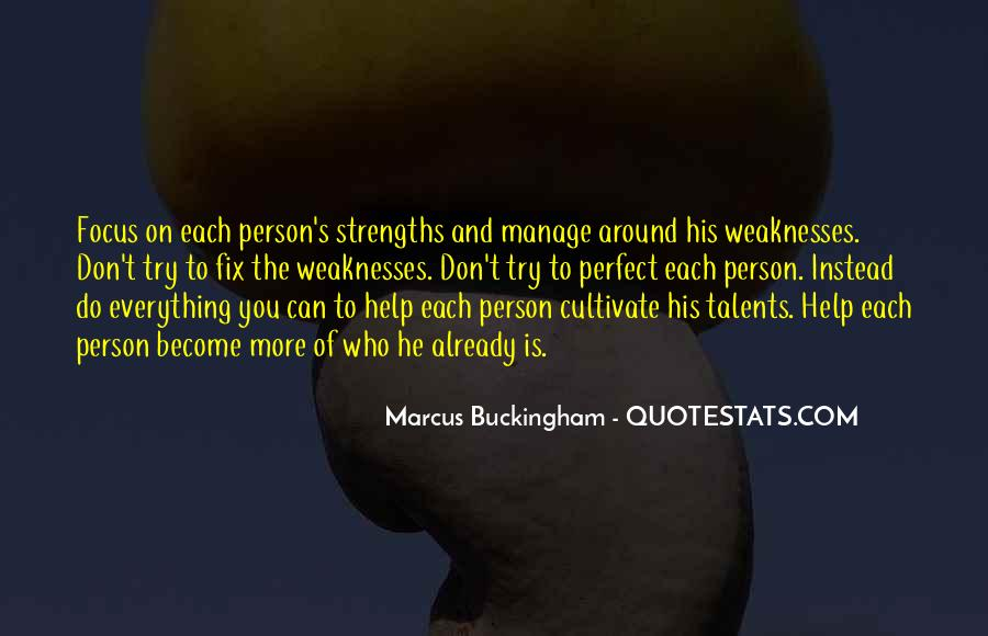 Quotes About Weaknesses And Strengths #1076981