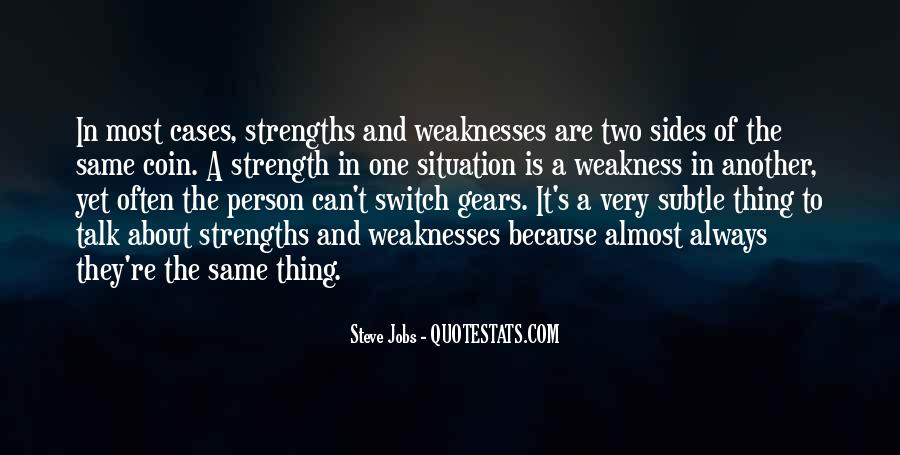 Quotes About Weaknesses And Strengths #126886