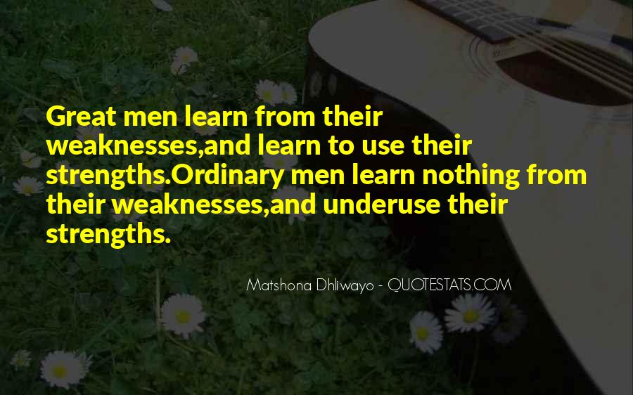 Quotes About Weaknesses And Strengths #216903