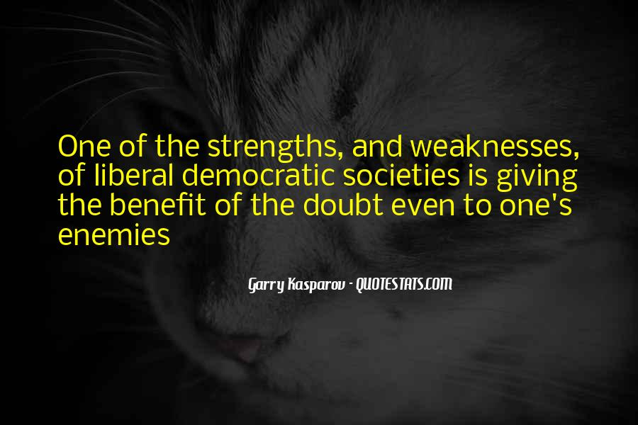 Quotes About Weaknesses And Strengths #256865