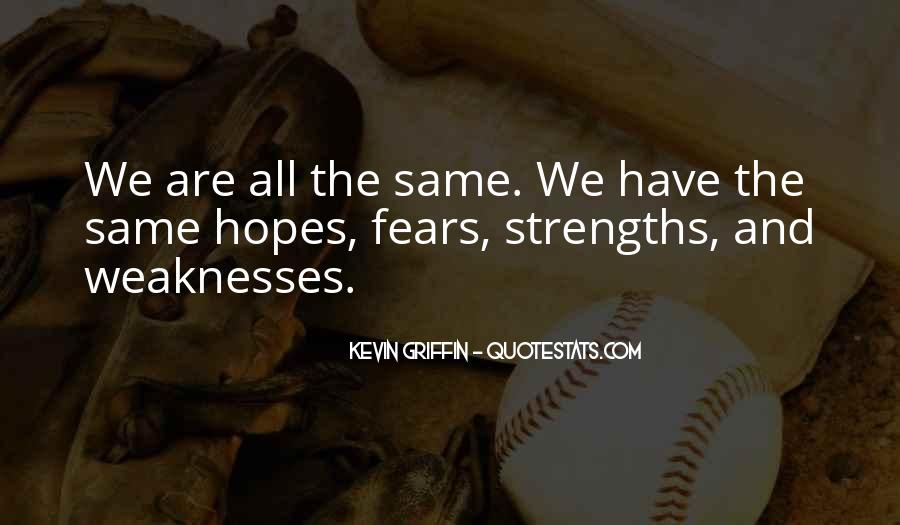Quotes About Weaknesses And Strengths #317124