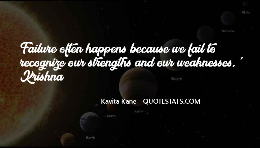 Quotes About Weaknesses And Strengths #334942
